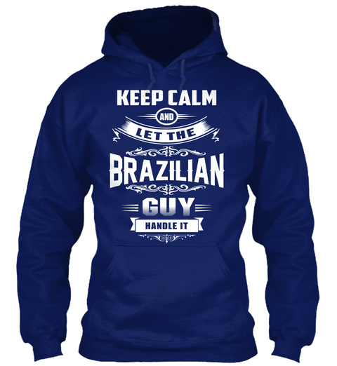 Keep Calm And Let The Brazilian Guy Handle It Oxford Navy T-Shirt Front