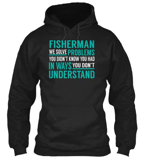 Fisherman   We Solve Problems Black T-Shirt Front