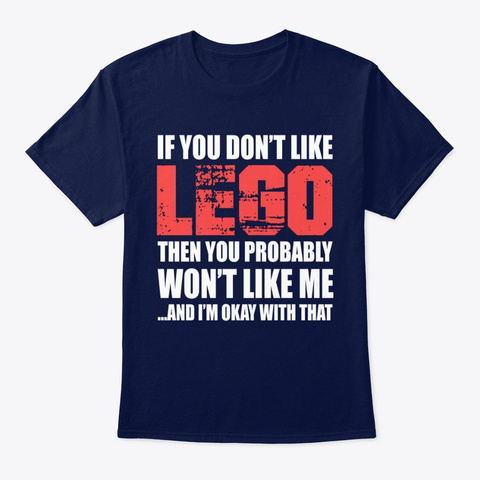Lego Funny Gift   If You Don't Like Navy T-Shirt Front