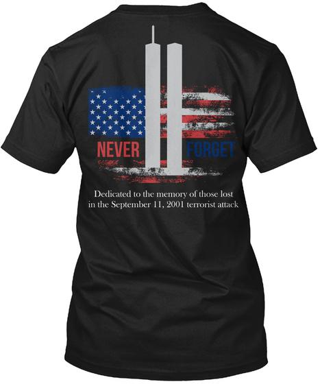 9 11 Never Forget T Shirt! Black T-Shirt Back