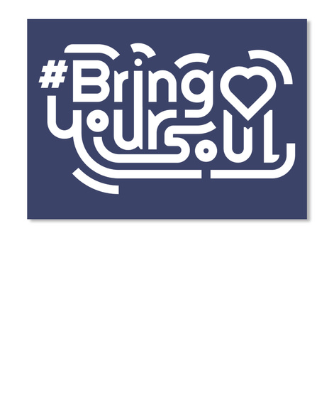 #Bringyoursoul Sticker Dk Navy T-Shirt Front