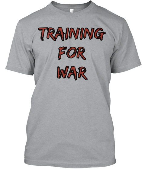 Training For War Heather Grey T-Shirt Front