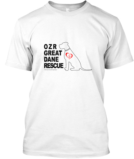 Ozr Great Dane Rescue White T-Shirt Front