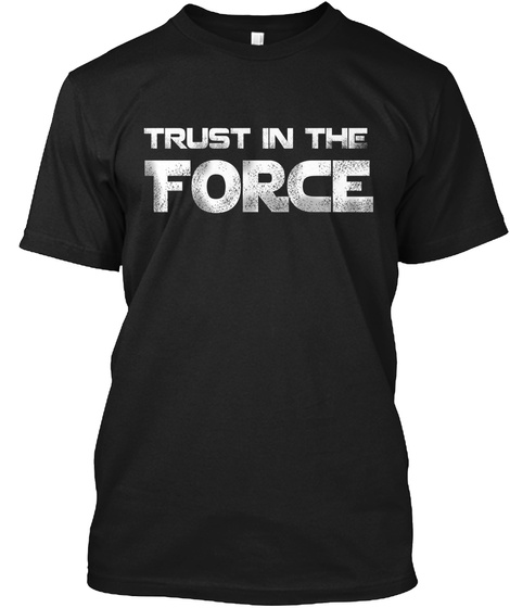 Thin Blue Line: Trust In The Force Black T-Shirt Front