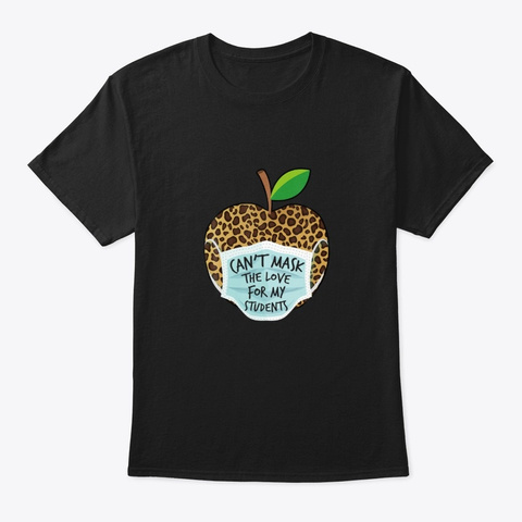 Cant Mask My Love Of Teaching Back To Black T-Shirt Front