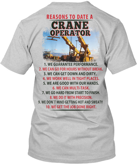 Reasons To Date A Crane Operator Light Steel T-Shirt Back