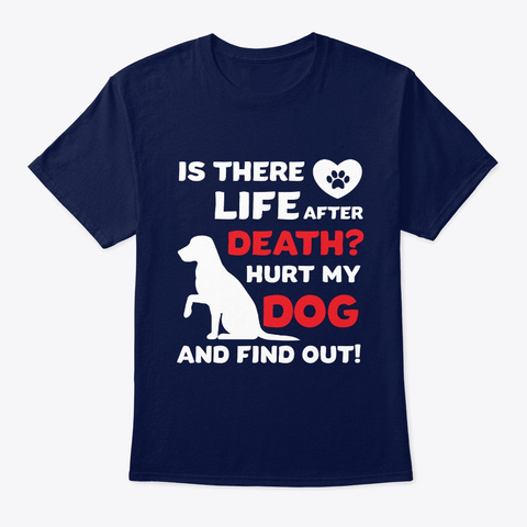 Life After Death? Hurt My Do G And See.. Navy T-Shirt Front