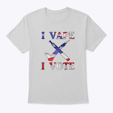 I Vape I Vote In Color Light Steel áo T-Shirt Front