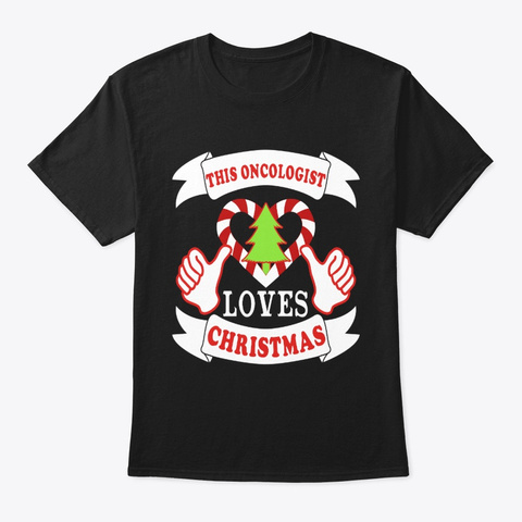 This Oncologist Loves Christmas Xmas Black T-Shirt Front