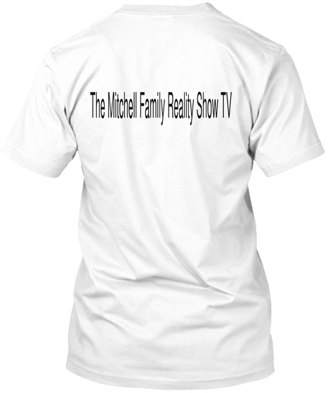 The Mitchell Family Reality Show Tv White T-Shirt Back