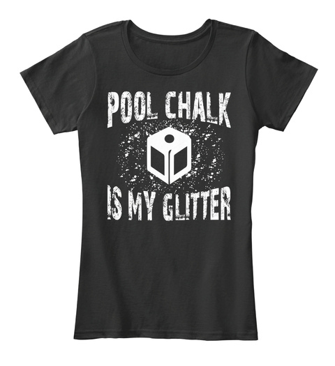 Pool Chalk Is My Glitter Black Women's T-Shirt Front