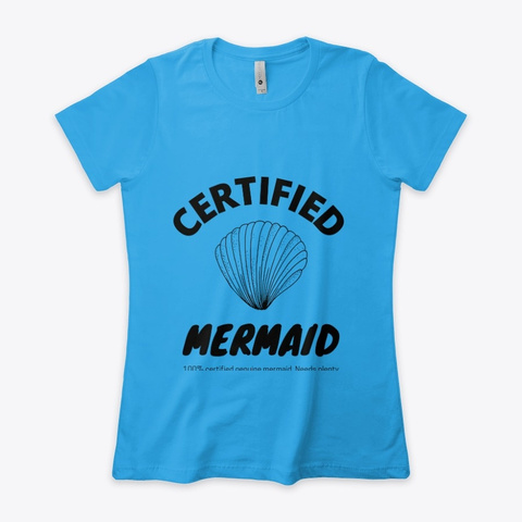 Certified Mermaid Comfort Tee Turquoise T-Shirt Front