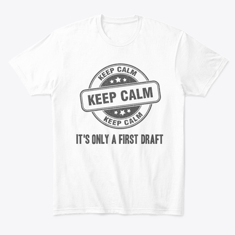 Keep Calm It's Only A First Draft White Camiseta Front