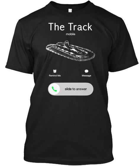 The Track Mobile Remind Me Message Slide To Answer Black T-Shirt Front