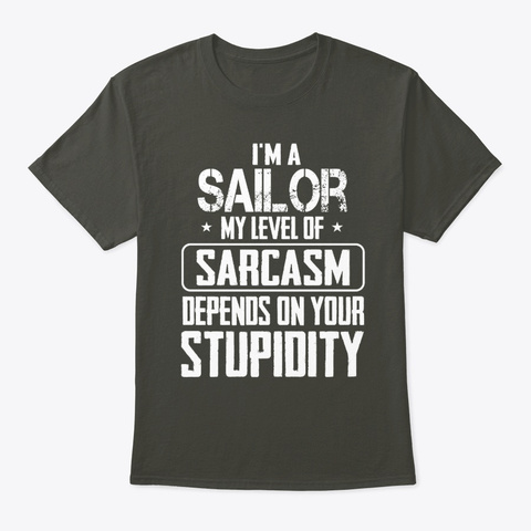 Funny Sailor Depends On Your Tee Smoke Gray T-Shirt Front