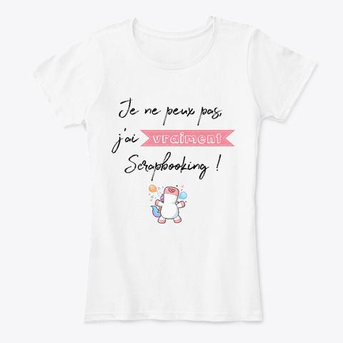 J'ai Vraiment Scrapbooking ! White Women's T-Shirt Front