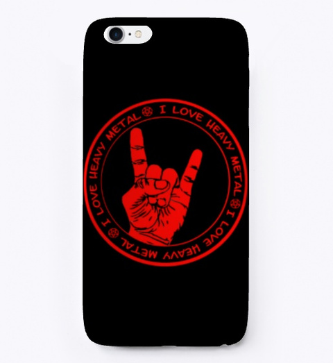 I Love Heavy Metal I Phone Case  Black T-Shirt Front