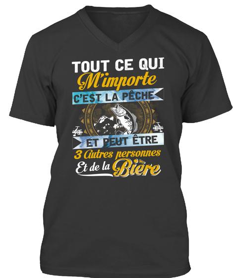 Tout Ce Qui M'importe C'est La Peche Et Peut Etre 3 Fitted Personnel Et De La Biere Black T-Shirt Front