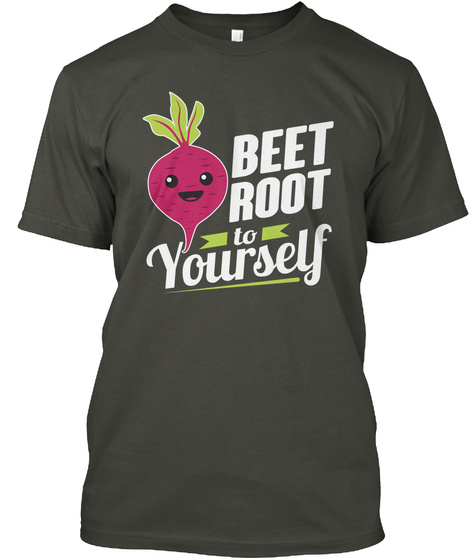 Beet Root To Yourself Vegan T Shirt Smoke Gray T-Shirt Front