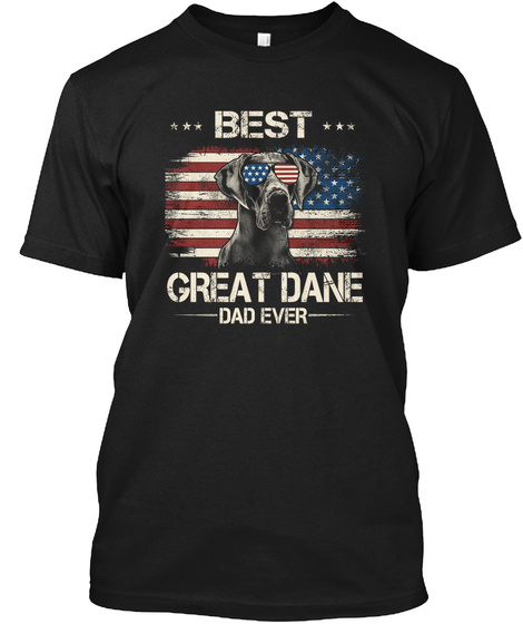 Best Great Dane Dad Ever American Flag Black T-Shirt Front