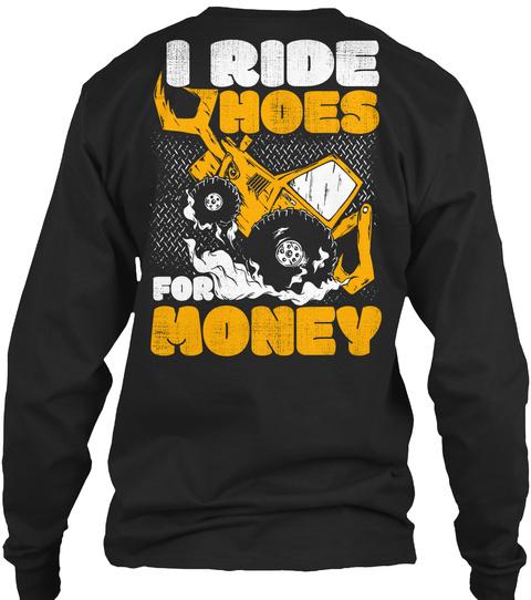 I Ride Hoes For Money Black T-Shirt Back