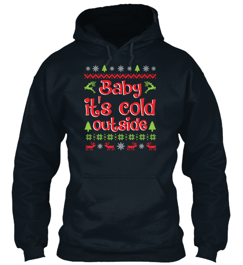 Comfortable-Baby-Its-Cold-Outside-Christmas-Funny-Sweat-a-Capuche-Confortable