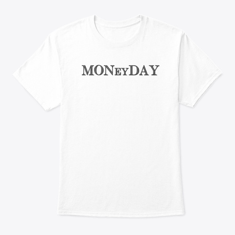 Mo Ney Day White T-Shirt Front