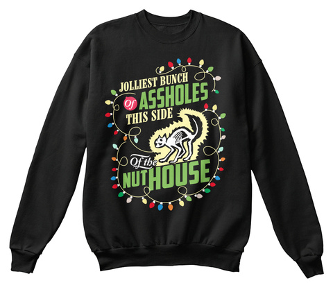 Jolliest Bunch Of Assholes This Side Of The Nut House Black T-Shirt Front