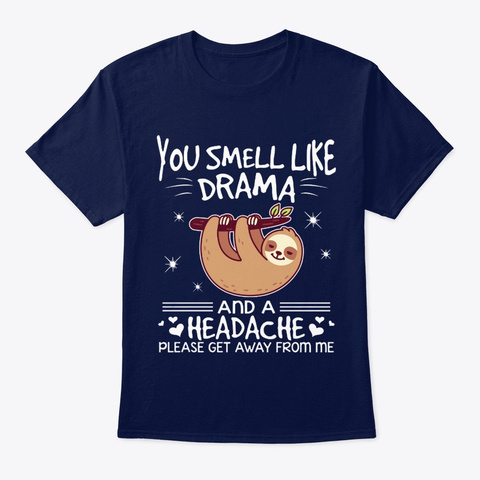 Sloth You Smell Like Drama Navy T-Shirt Front