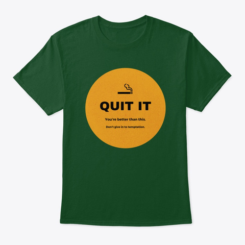 Quit Smoking Deep Forest T-Shirt Front