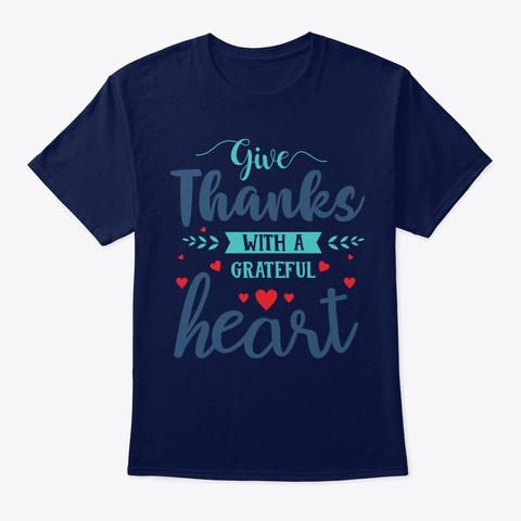 Give Thanks With A Grateful Heart Navy T-Shirt Front