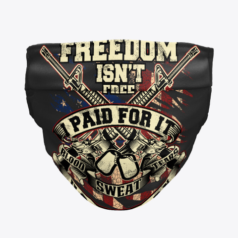Freedon Is Not Free! 2 Black T-Shirt Front