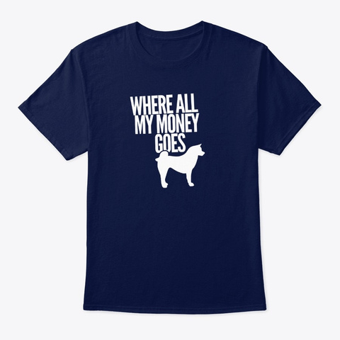 Where All My Money Goes Akita Shiba Inu Navy T-Shirt Front