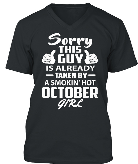 Sorry This Guy Is Already Taken By A Smokin' Hot October Girl Black T-Shirt Front