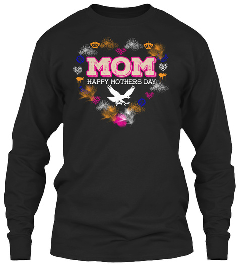 Mothers Day Funny Shirt Black T-Shirt Front