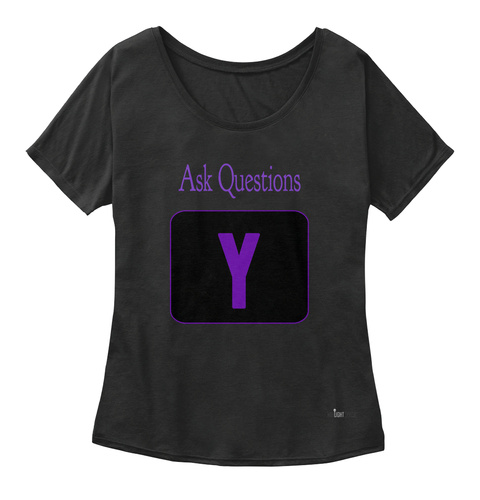 Ask Questions Black Women's T-Shirt Front