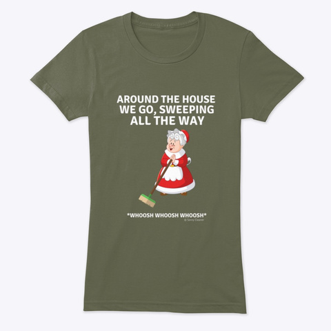 Sweeping All The Way   Christmas, Broom Military Green T-Shirt Front
