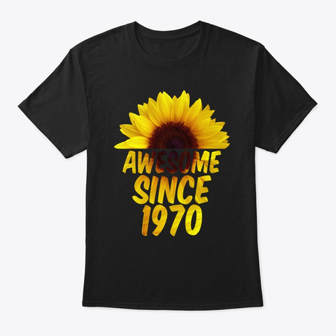 Awesome 1970 50th Birthday Sunflower Black T-Shirt Front