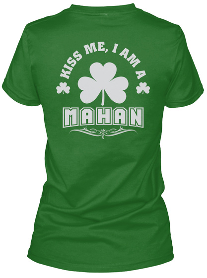 Kiss Me I Am Mahan Thing T Shirts Irish Green T-Shirt Back