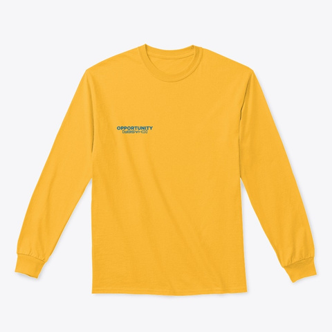 Opportunity Chaser  Tee Gold T-Shirt Front