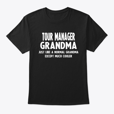 Gifts For Tour Manager Grandma Black T-Shirt Front