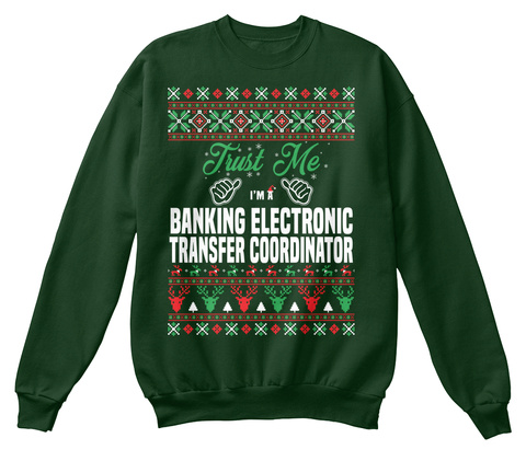 Trust Me I'm A Banking Electronic Transfer Coordinator Deep Forest  T-Shirt Front