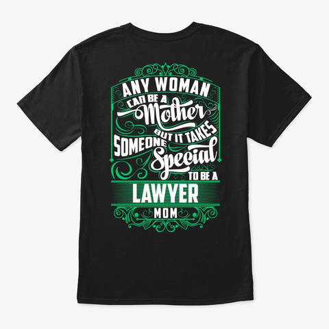 Special Lawyer Mom Shirt Black T-Shirt Back