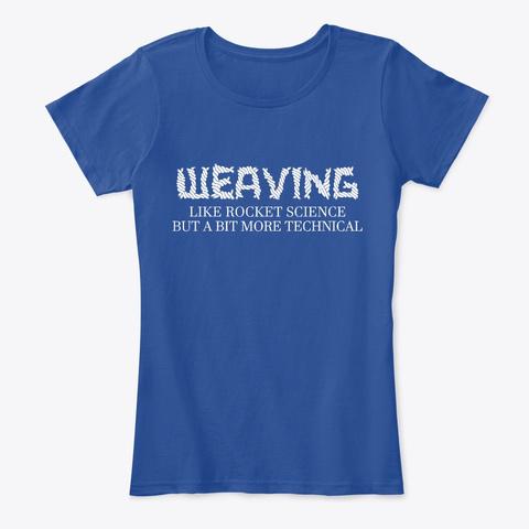 Weaving. Technically, It's An Art... Deep Royal  T-Shirt Front