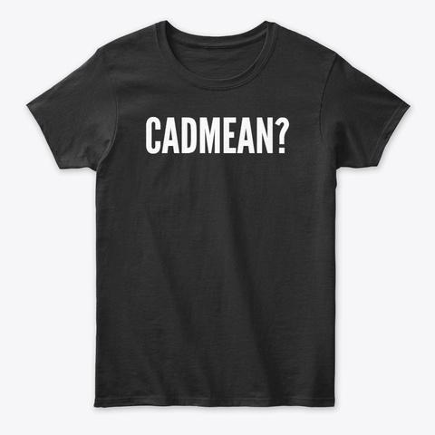 Cadmean? Tee Black T-Shirt Front