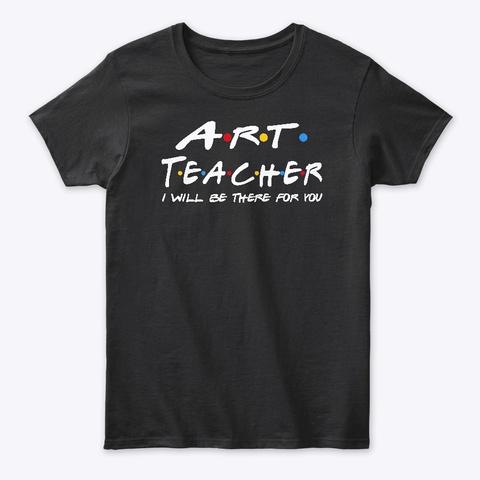 Art Teacher  Gifts Black T-Shirt Front