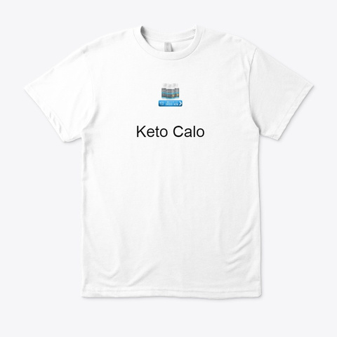 Keto Calo   Diet Need For Weight Loss !! White T-Shirt Front