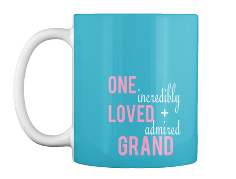 One Incredibly Loved + Admired Grand Turquoise T-Shirt Front