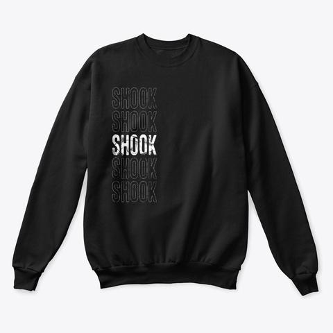 """Shook"" Sweatshirt Black T-Shirt Front"