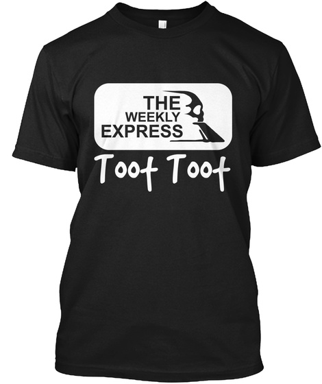 The Weekly Express Toot Toot Black T-Shirt Front